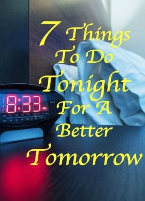 what to do tonight for a better tomorrow