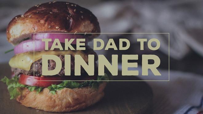 take dad to dinner 2017_v960x540